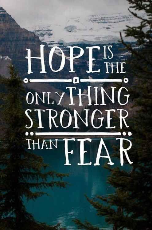 hope stronger than fear